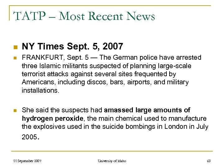 TATP – Most Recent News n NY Times Sept. 5, 2007 n FRANKFURT, Sept.