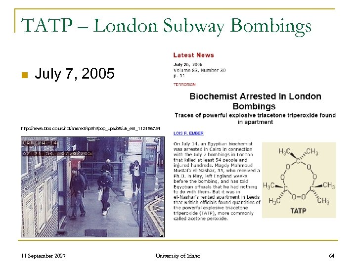 TATP – London Subway Bombings n July 7, 2005 http: //news. bbc. co. uk/nol/shared/spl/hi/pop_ups/05/uk_enl_1121567244/img/1.