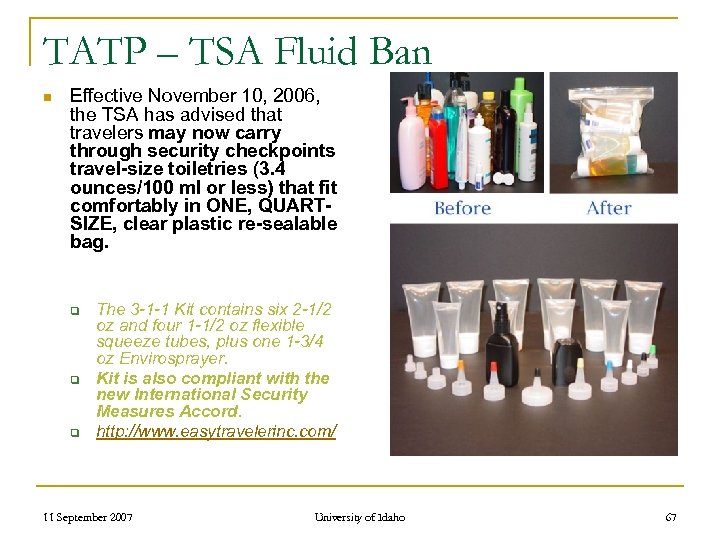 TATP – TSA Fluid Ban n Effective November 10, 2006, the TSA has advised