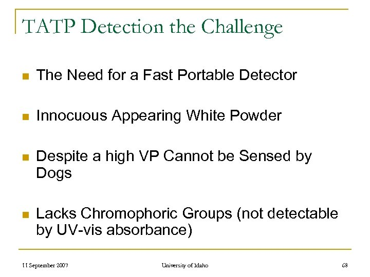TATP Detection the Challenge n The Need for a Fast Portable Detector n Innocuous