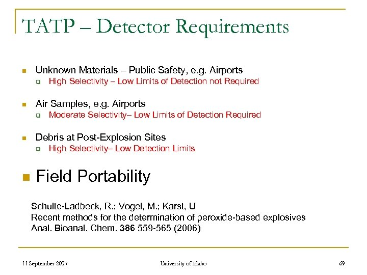 TATP – Detector Requirements n Unknown Materials – Public Safety, e. g. Airports q