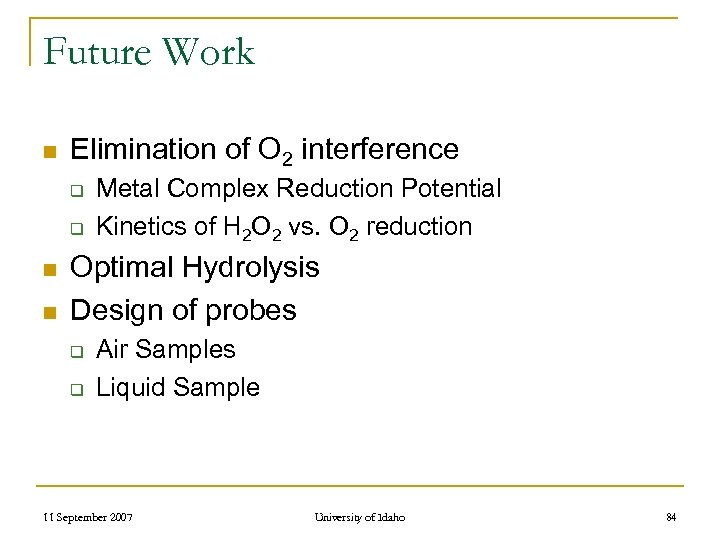 Future Work n Elimination of O 2 interference q q n n Metal Complex