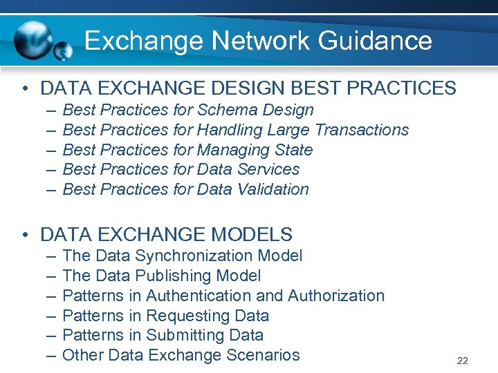 Exchange Network Guidance • DATA EXCHANGE DESIGN BEST PRACTICES – – – Best Practices