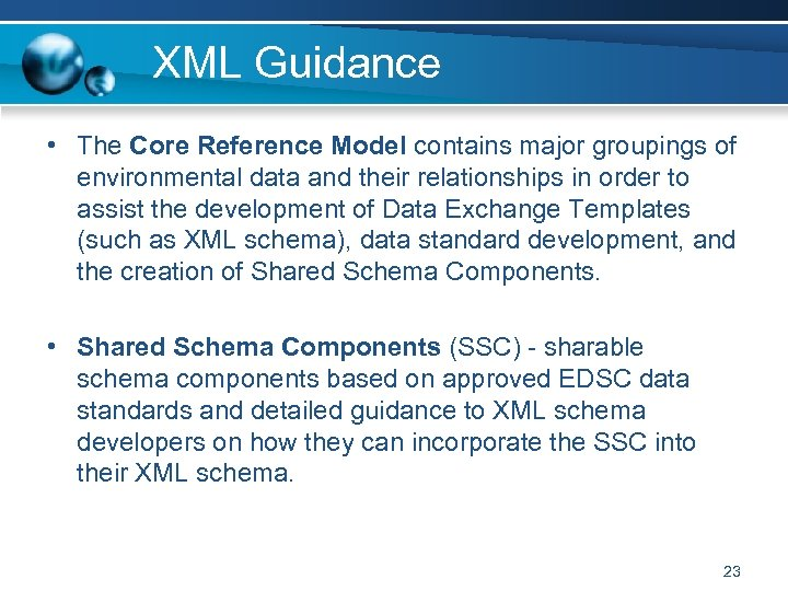 XML Guidance • The Core Reference Model contains major groupings of environmental data and