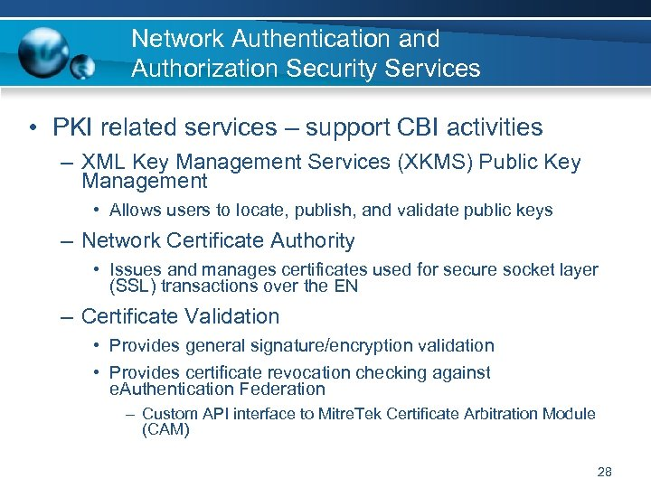 Network Authentication and Authorization Security Services • PKI related services – support CBI activities