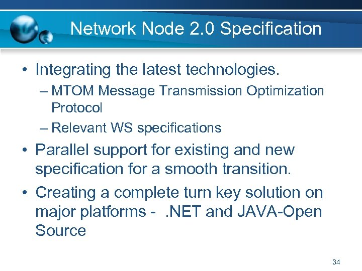 Network Node 2. 0 Specification • Integrating the latest technologies. – MTOM Message Transmission