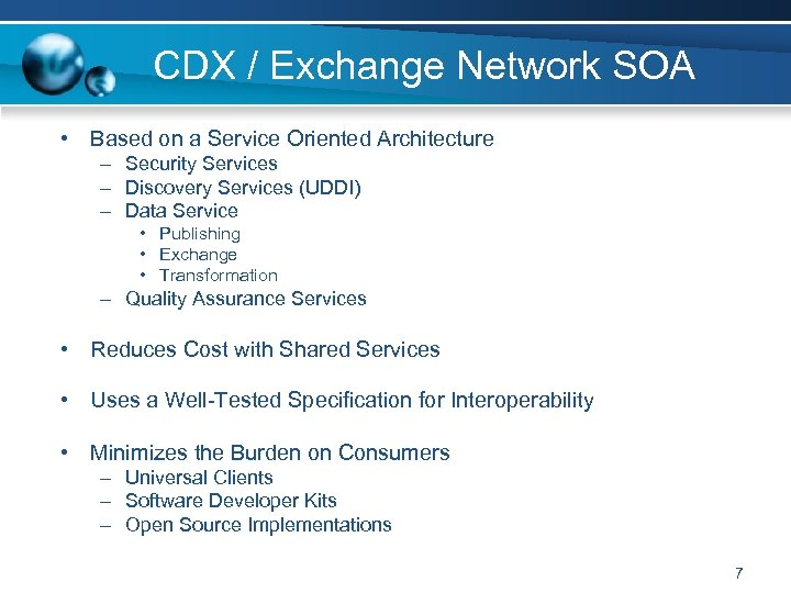 CDX / Exchange Network SOA • Based on a Service Oriented Architecture – Security