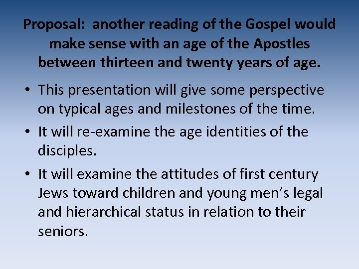 Proposal: another reading of the Gospel would make sense with an age of the