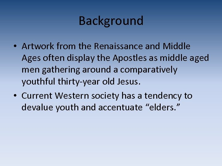 Background • Artwork from the Renaissance and Middle Ages often display the Apostles as