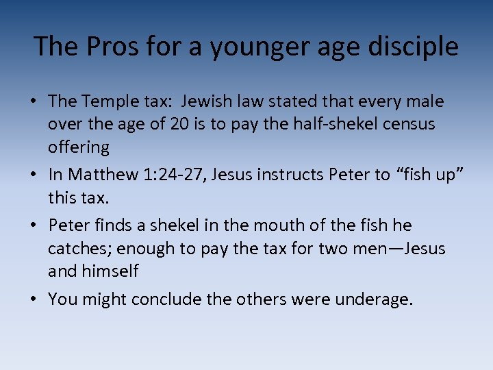 The Pros for a younger age disciple • The Temple tax: Jewish law stated