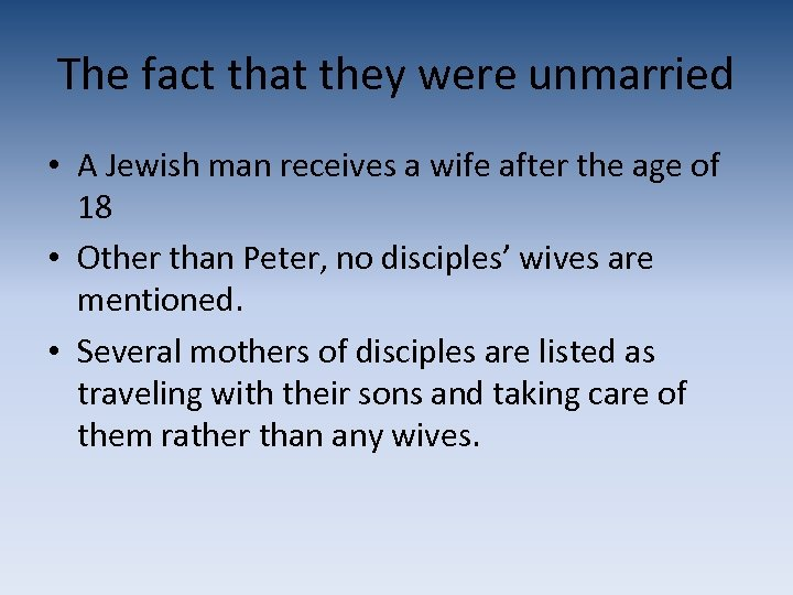 The fact that they were unmarried • A Jewish man receives a wife after