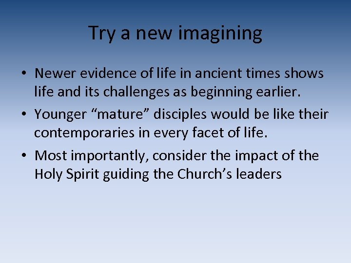 Try a new imagining • Newer evidence of life in ancient times shows life