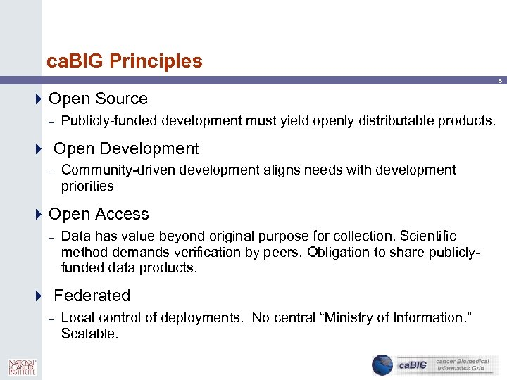 ca. BIG Principles 5 4 Open Source – Publicly-funded development must yield openly distributable
