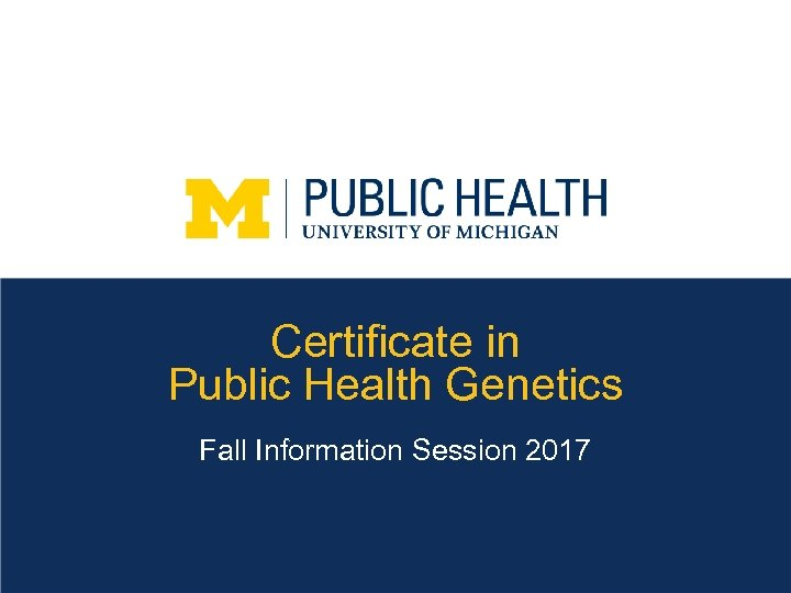 Certificate in Public Health Genetics Fall Information Session 2017
