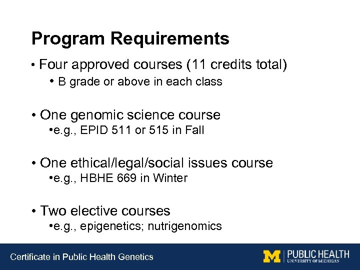 Program Requirements • Four approved courses (11 credits total) • B grade or above