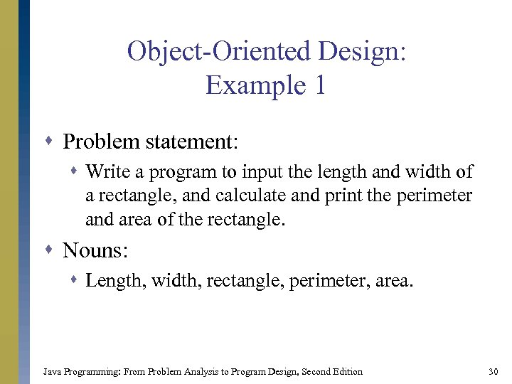 Object-Oriented Design: Example 1 s Problem statement: s Write a program to input the