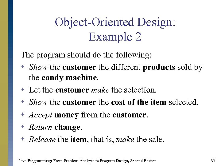 Object-Oriented Design: Example 2 The program should do the following: s Show the customer