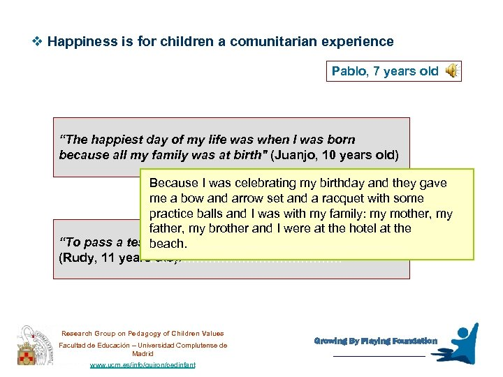 """v Happiness is for children a comunitarian experience Pablo, 7 years old """"The happiest"""