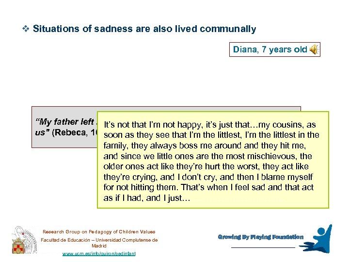 """v Situations of sadness are also lived communally Diana, 7 years old """"My father"""