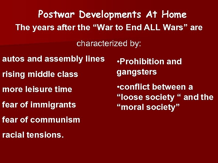 "Postwar Developments At Home The years after the ""War to End ALL Wars"" are"