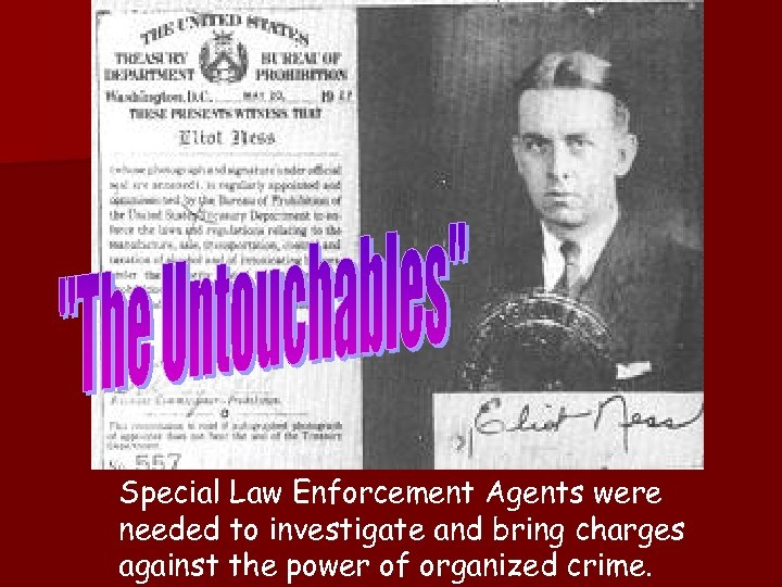 Special Law Enforcement Agents were needed to investigate and bring charges against the power