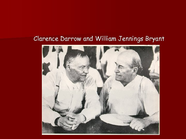 Clarence Darrow and William Jennings Bryant