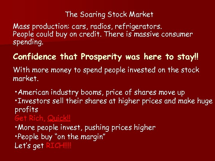 The Soaring Stock Market Mass production: cars, radios, refrigerators. People could buy on credit.