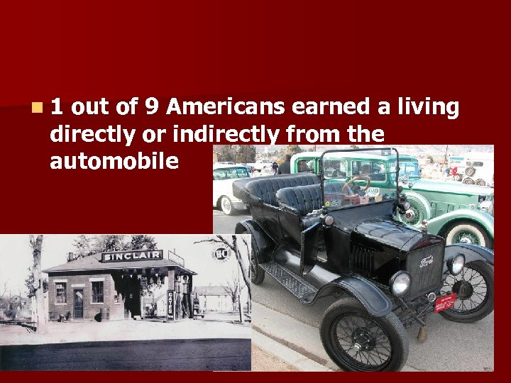 n 1 out of 9 Americans earned a living directly or indirectly from the