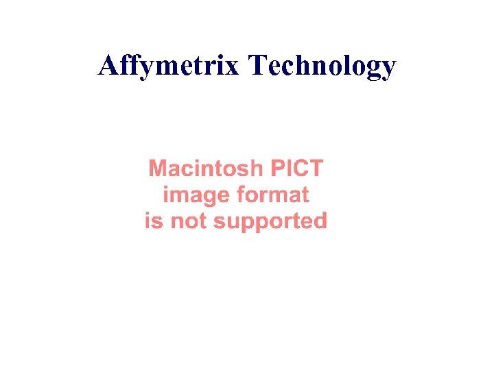 Affymetrix Technology