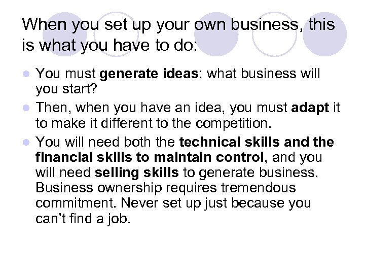 When you set up your own business, this is what you have to do: