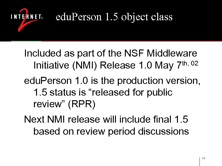 edu. Person 1. 5 object class Included as part of the NSF Middleware Initiative