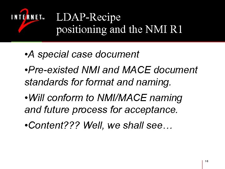 LDAP-Recipe positioning and the NMI R 1 • A special case document • Pre-existed