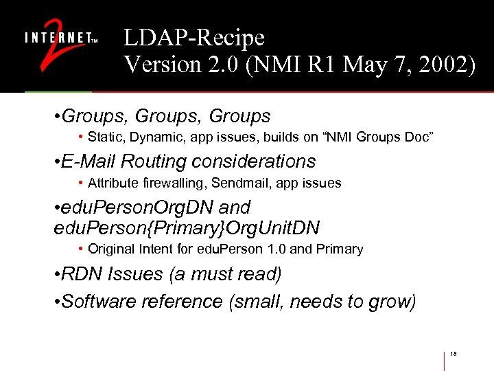 LDAP-Recipe Version 2. 0 (NMI R 1 May 7, 2002) • Groups, Groups •