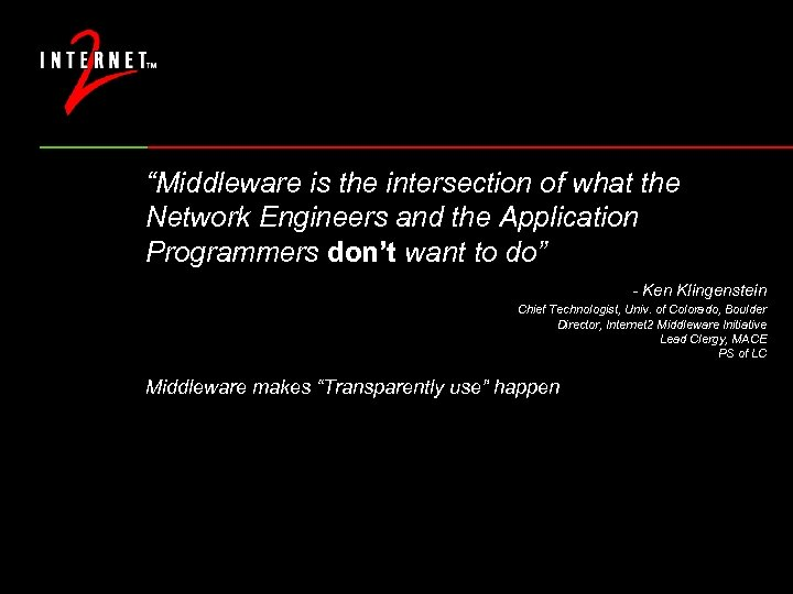 """""""Middleware is the intersection of what the Network Engineers and the Application Programmers don't"""