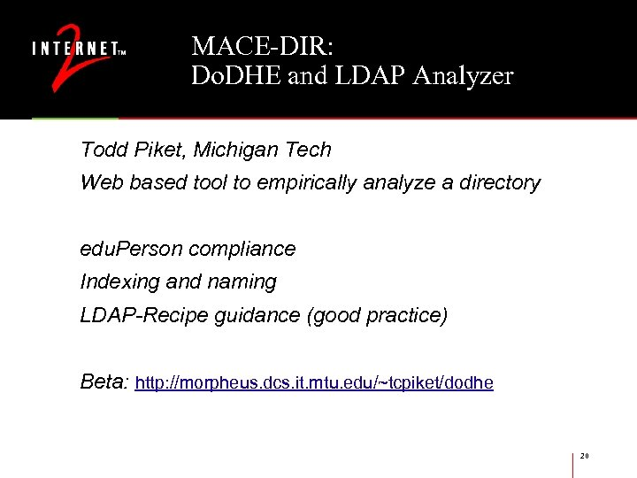 MACE-DIR: Do. DHE and LDAP Analyzer Todd Piket, Michigan Tech Web based tool to