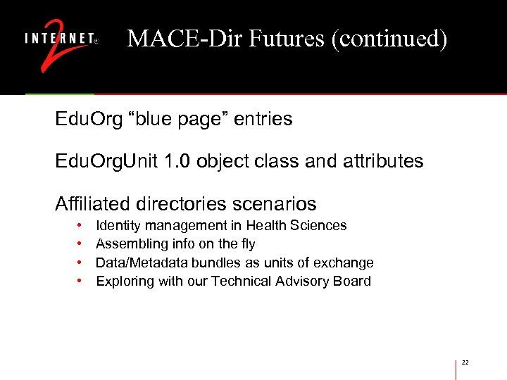 "MACE-Dir Futures (continued) Edu. Org ""blue page"" entries Edu. Org. Unit 1. 0 object"