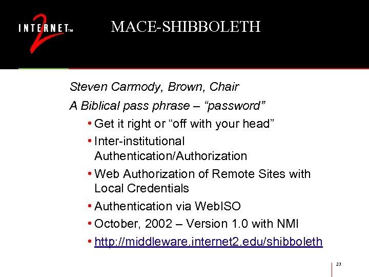 "MACE-SHIBBOLETH Steven Carmody, Brown, Chair A Biblical pass phrase – ""password"" • Get it"