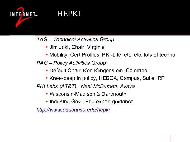 HEPKI TAG – Technical Activities Group • Jim Jokl, Chair, Virginia • Mobility, Cert