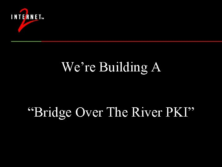 "We're Building A ""Bridge Over The River PKI"""
