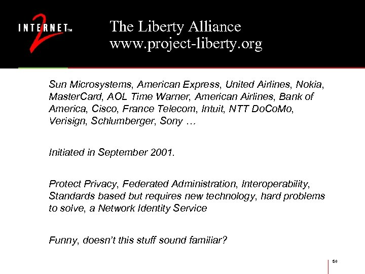 The Liberty Alliance www. project-liberty. org Sun Microsystems, American Express, United Airlines, Nokia, Master.
