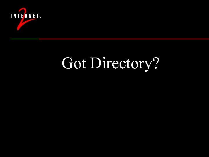 Got Directory?