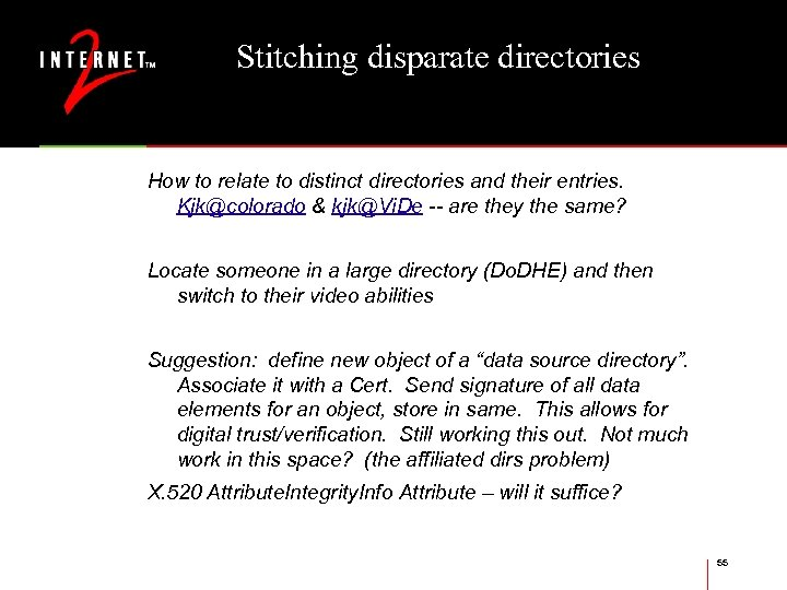 Stitching disparate directories How to relate to distinct directories and their entries. Kjk@colorado &