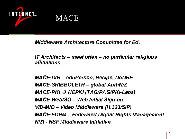 MACE Middleware Architecture Committee for Ed. IT Architects – meet often – no particular