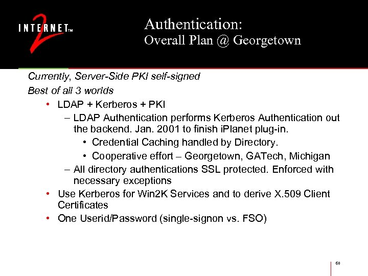 Authentication: Overall Plan @ Georgetown Currently, Server-Side PKI self-signed Best of all 3 worlds