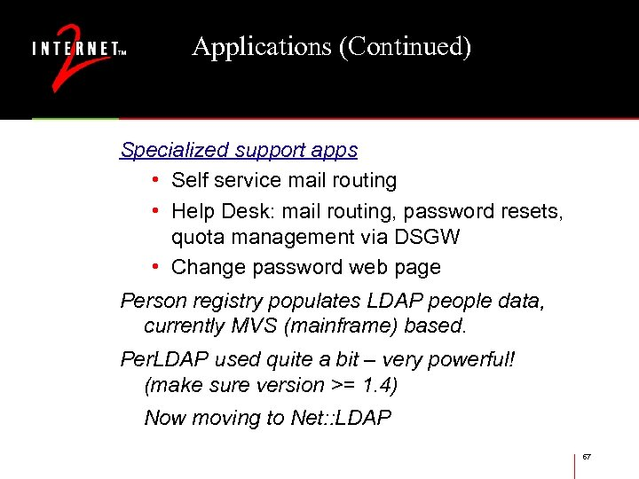 Applications (Continued) Specialized support apps • Self service mail routing • Help Desk: mail
