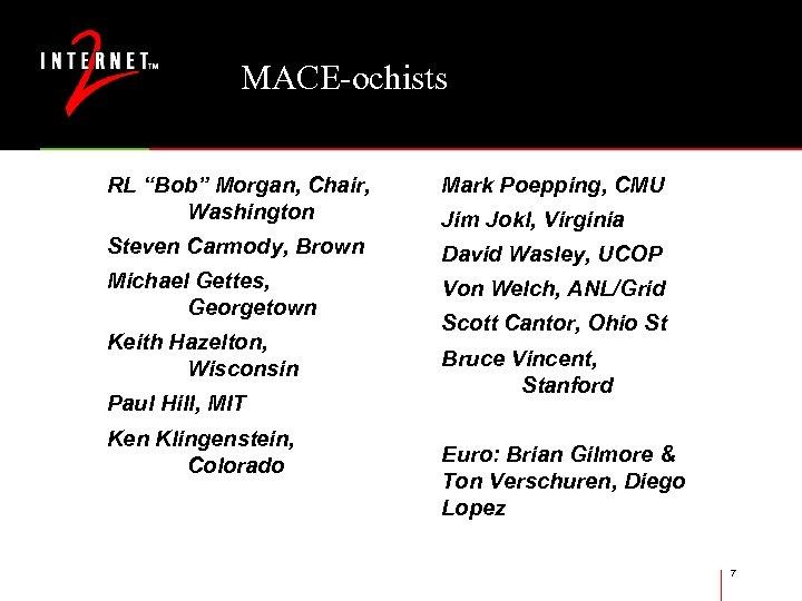 """MACE-ochists RL """"Bob"""" Morgan, Chair, Washington Mark Poepping, CMU Steven Carmody, Brown David Wasley,"""