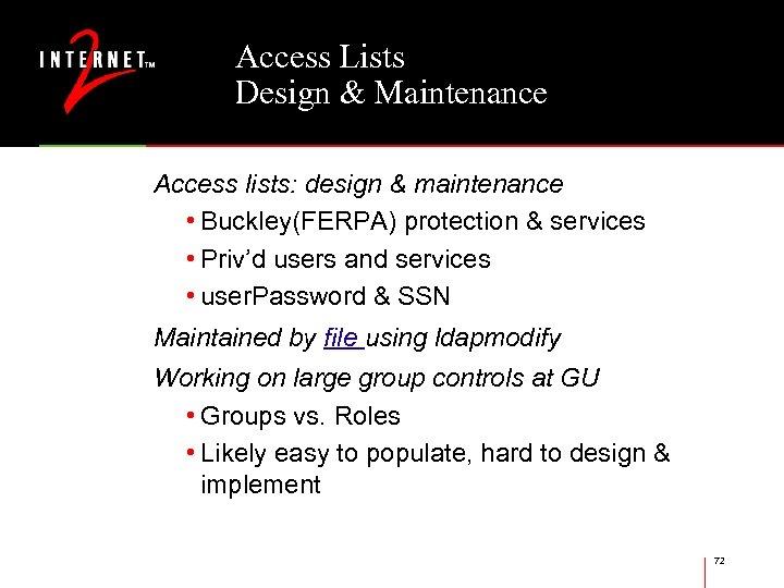 Access Lists Design & Maintenance Access lists: design & maintenance • Buckley(FERPA) protection &