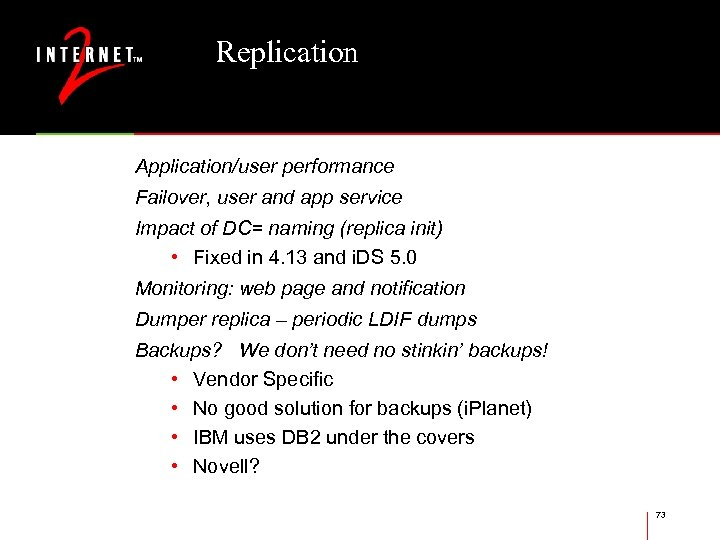 Replication Application/user performance Failover, user and app service Impact of DC= naming (replica init)