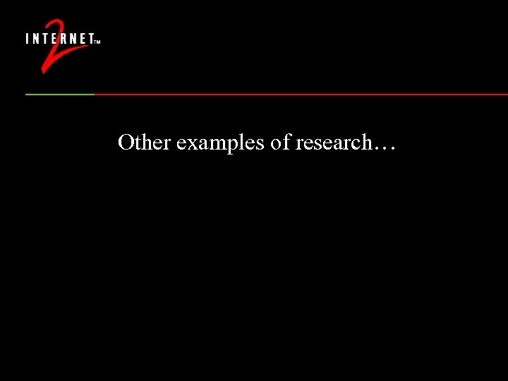 Other examples of research…