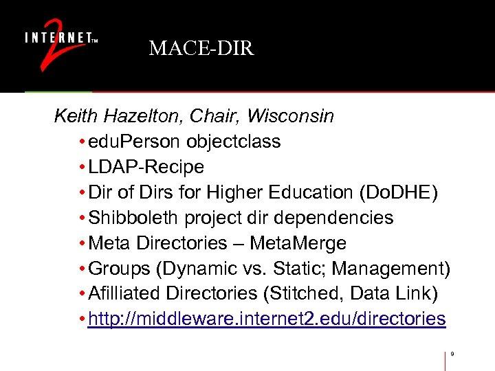 MACE-DIR Keith Hazelton, Chair, Wisconsin • edu. Person objectclass • LDAP-Recipe • Dir of